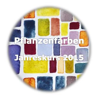 Pflanzenfarben Jahreskurs 2015 Erfurt